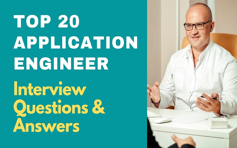 Application Engineer Interview Questions & Answers