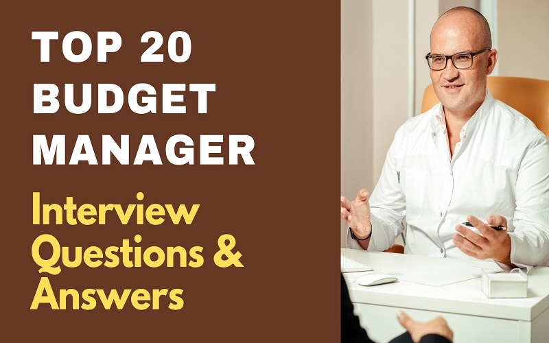 Budget Manager Interview Questions & Answers