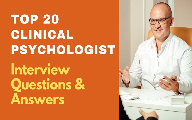 Clinical Psychologist Interview Questions & Answers