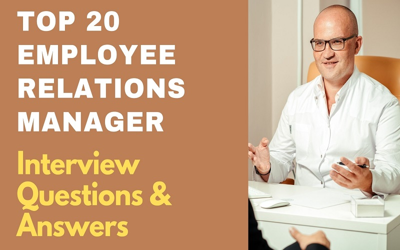 Employee Relations Manager Interview Questions & Answers