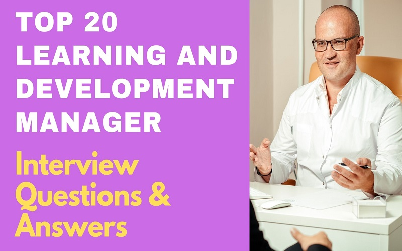 Learning and Development Manager Interview Questions & Answers