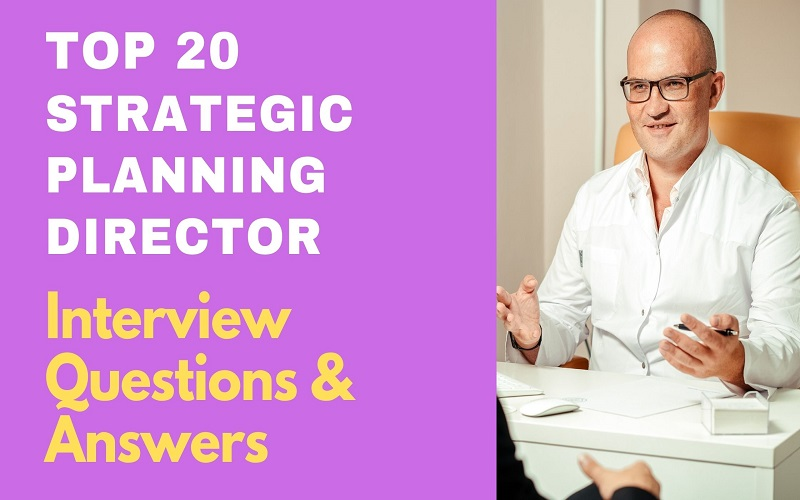 Strategic Planning Director Interview Questions & Answers