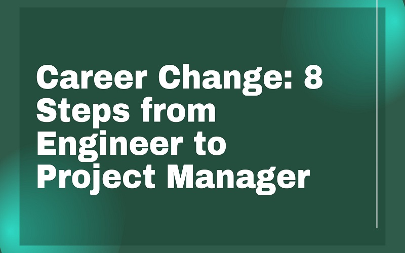 Career Change from Engineer to Project Manager