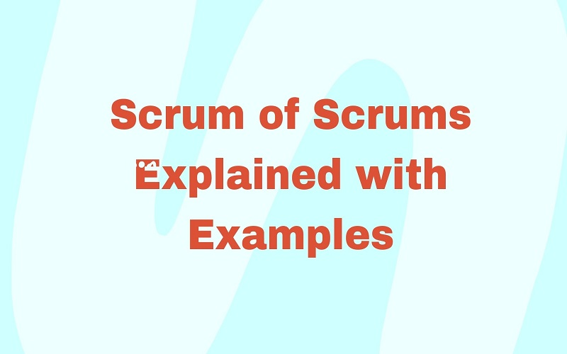 Scrum of Scrums Explained