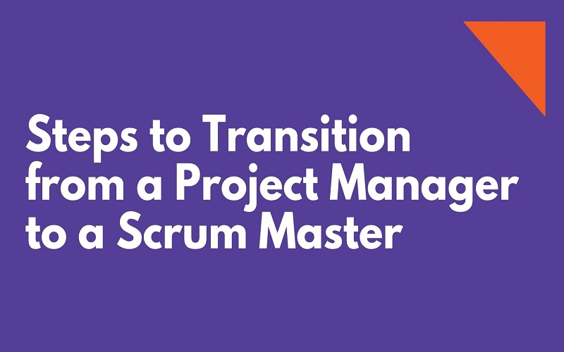 Transition from a Project Manager to a Scrum Master