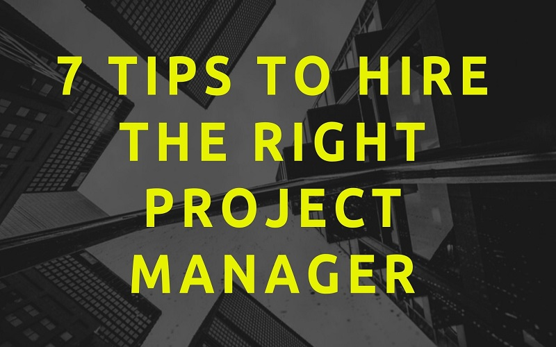 Tips to Hire the Right Project Manager