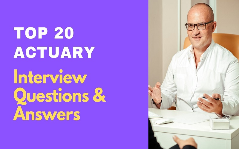 Actuary Interview Questions and Answers