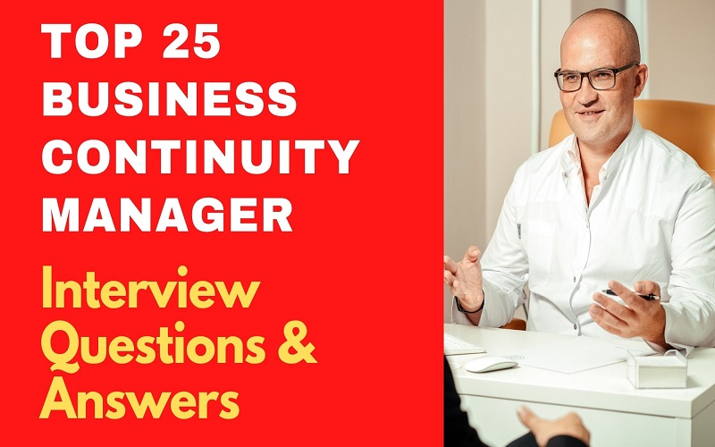 Business Continuity Manager Interview Questions and Answers