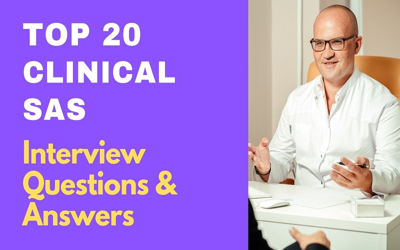 Clinical SAS Interview Questions and Answers