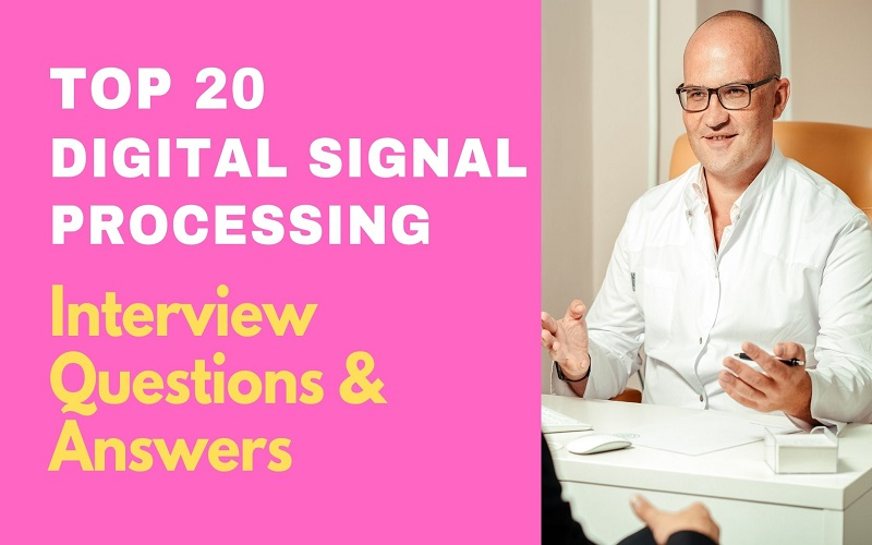 Digital Signal Processing Interview Questions and Answers