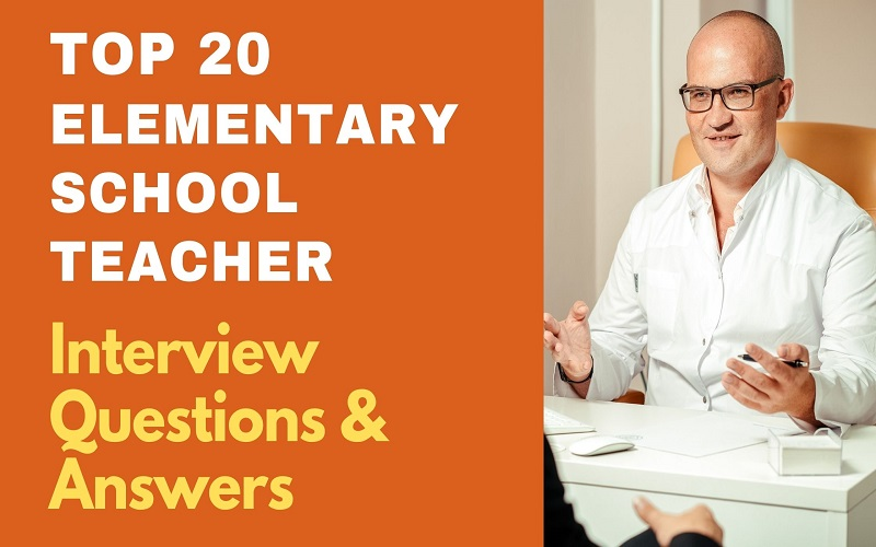 Elementary School Teacher Interview Questions & Answers
