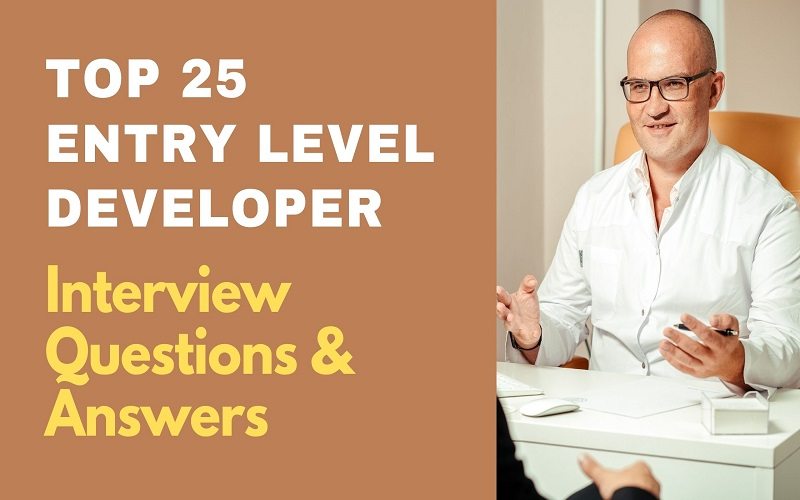 Entry Level Developer Interview Questions and Answers