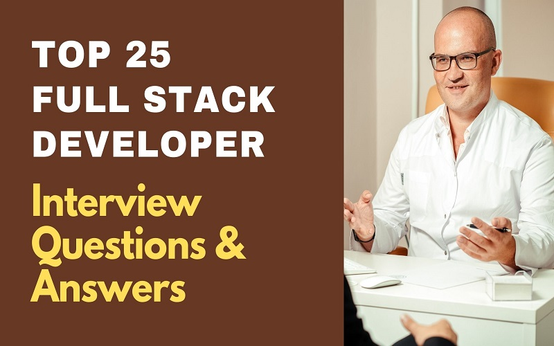 Full Stack Developer Interview Questions and Answers