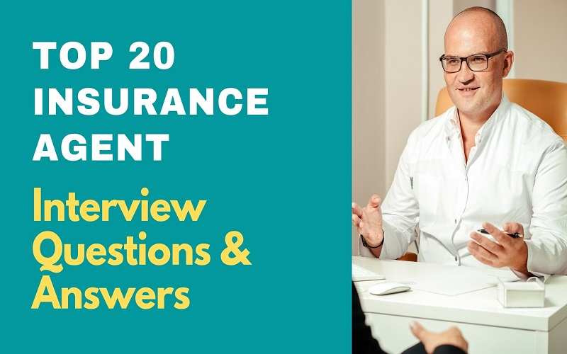 Insurance Agent Interview Questions and Answers