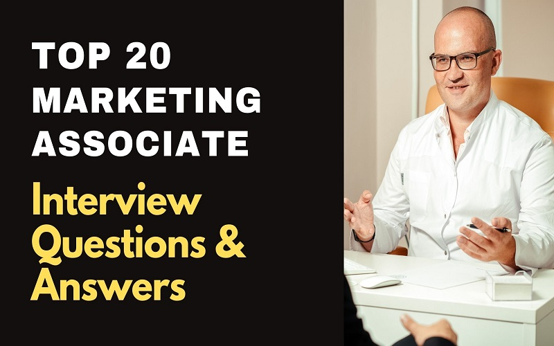 Marketing Associate Interview Questions & Answers