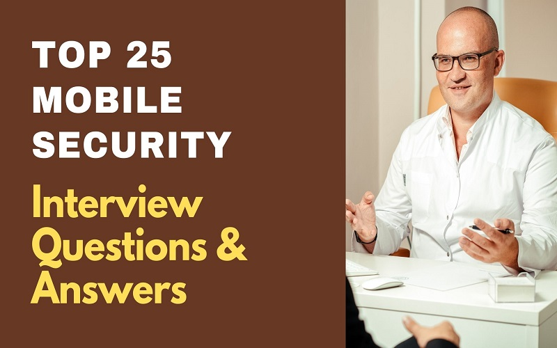 Mobile Security Interview Questions and Answers