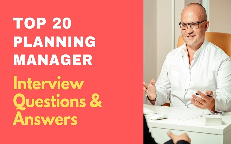 Planning Manager Interview Questions and Answers