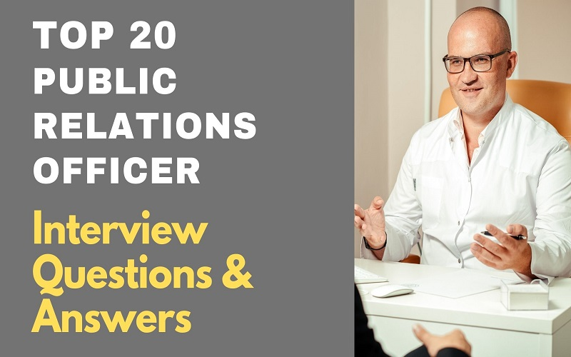 ublic Relations Officer Interview Questions and Answers