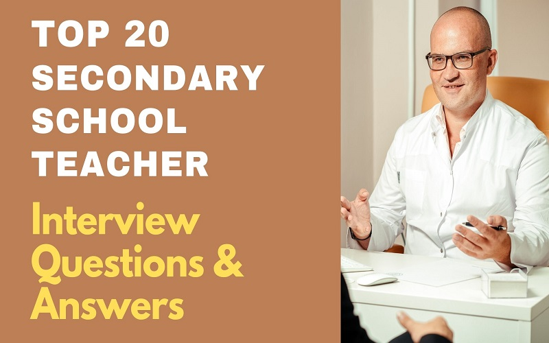 Secondary School Teacher Interview Questions and Answers