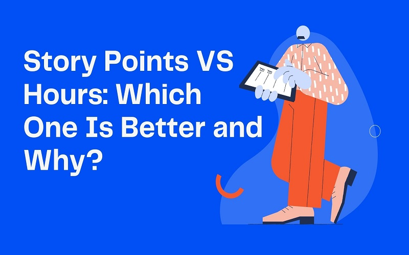 Story Points vs Hours: Which One Is Better