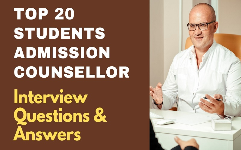 Students Admission Counsellor Interview Questions and Answers