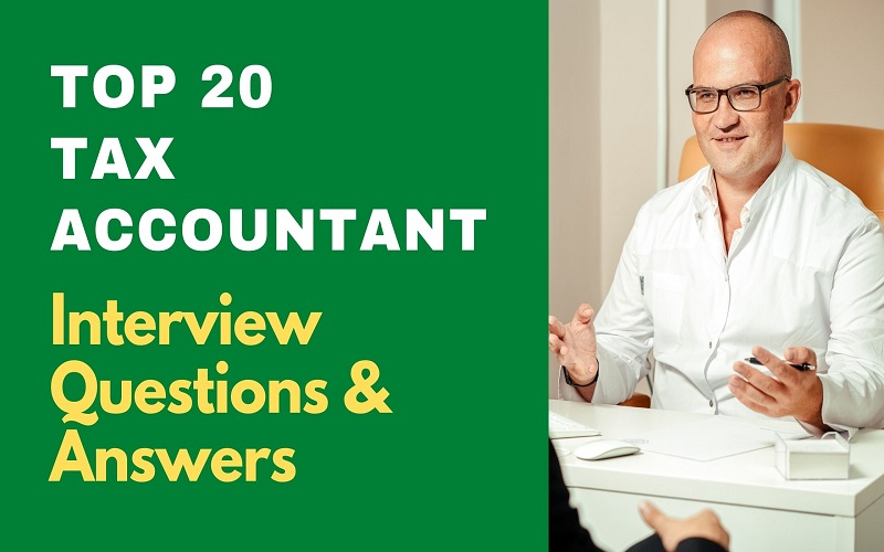 Tax Accountant Interview Questions and Answers