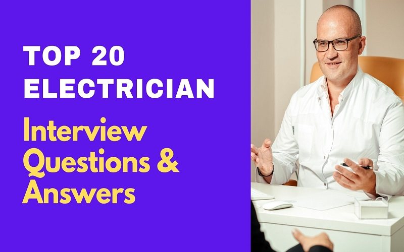 Top 20 Electrician Interview Questions & Answers
