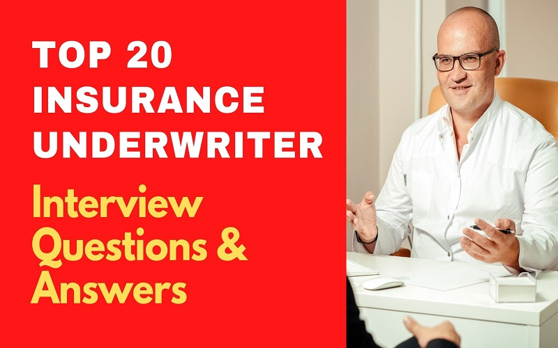 Insurance Underwriter Interview Questions and Answers