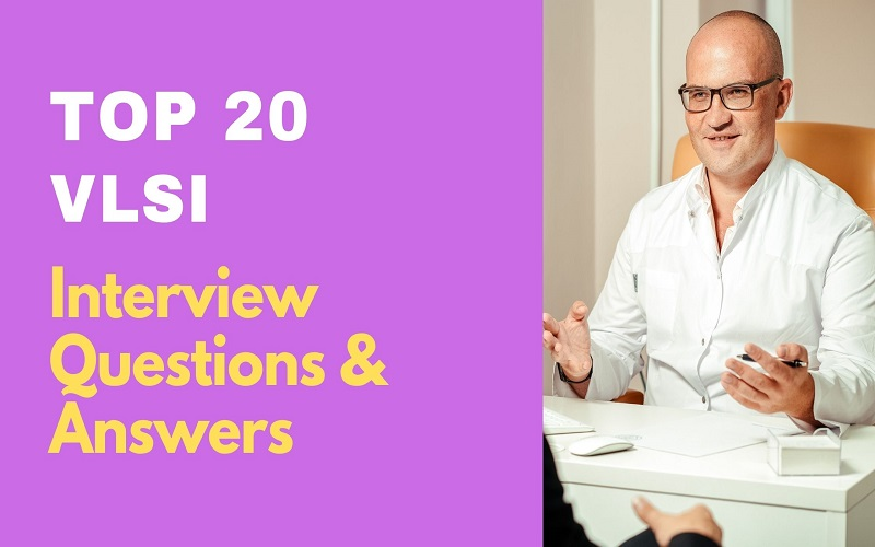 VLSI Interview Questions and Answers