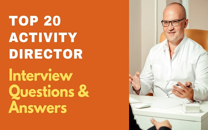 Activity Director Interview Questions & Answers
