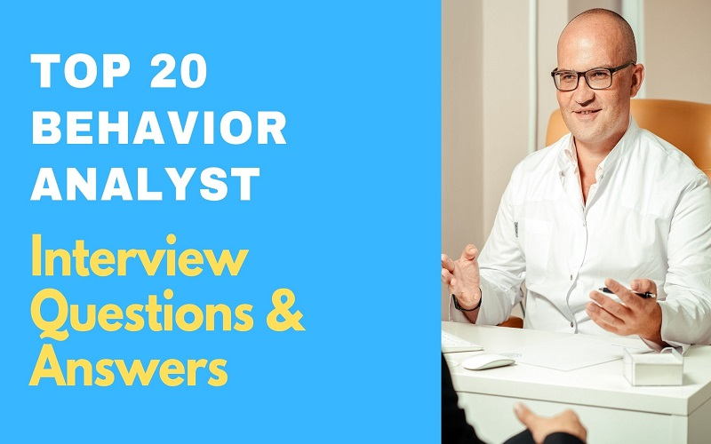 Behavior Analyst Interview Questions & Answers