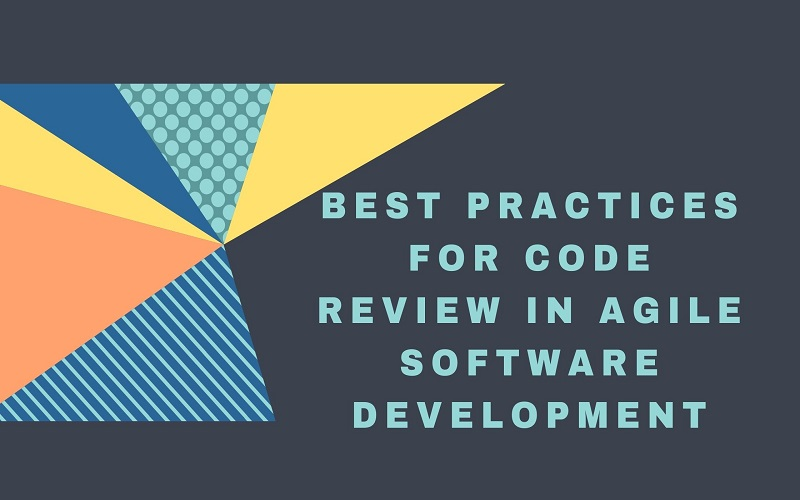 Best Practices for Code Review in Agile Software Development