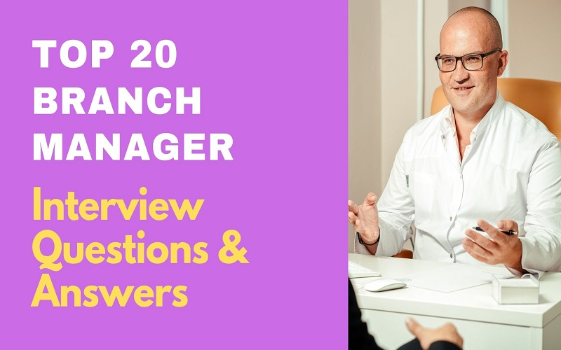 Branch Manager Interview Questions and Answers