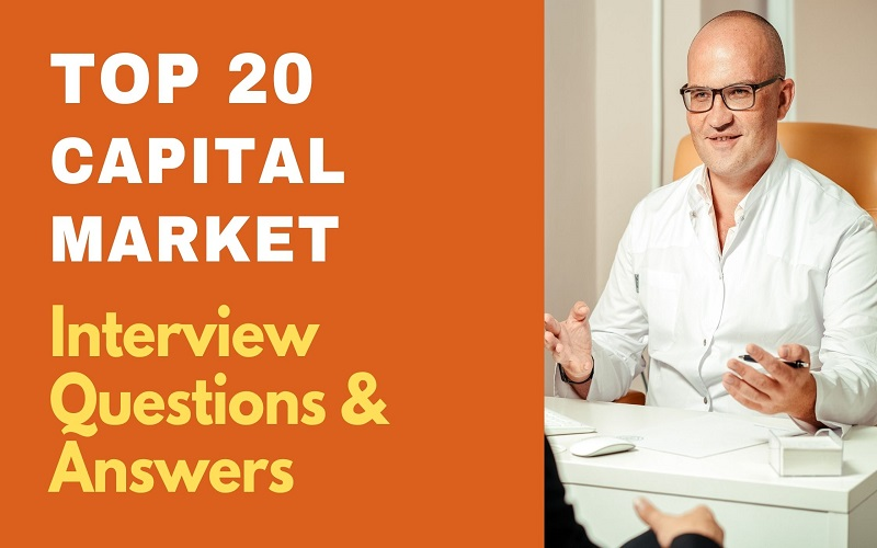 Capital Market Interview Questions and Answers
