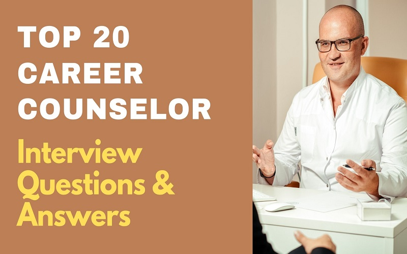 Career Counselor Interview Questions and Answers