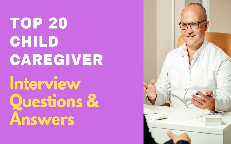 Child Caregiver Interview Questions & Answers