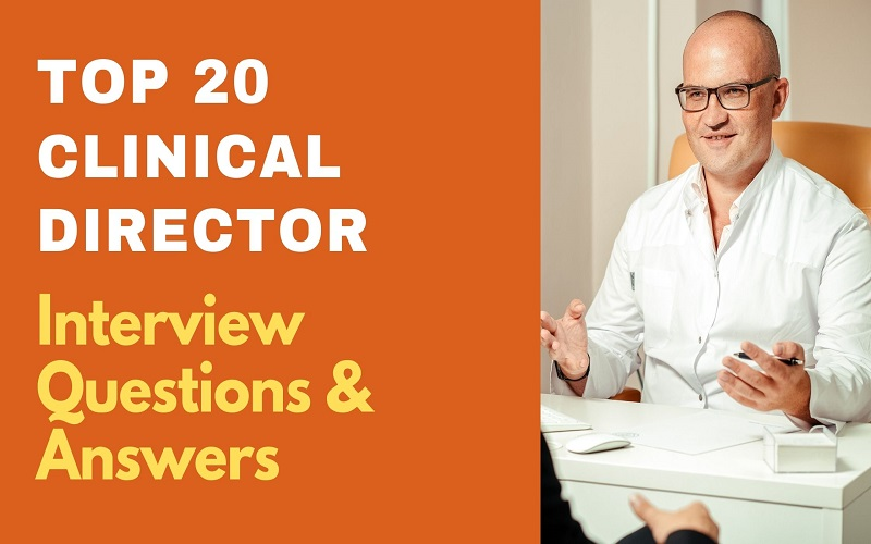 Clinical Director Interview Questions and Answers