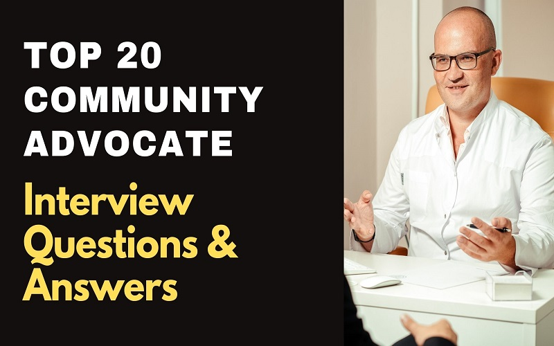 Community Advocate Interview Questions & Answers
