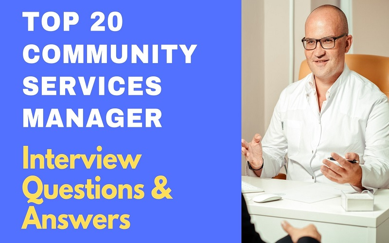 Community Services Manager Interview Questions and Answers