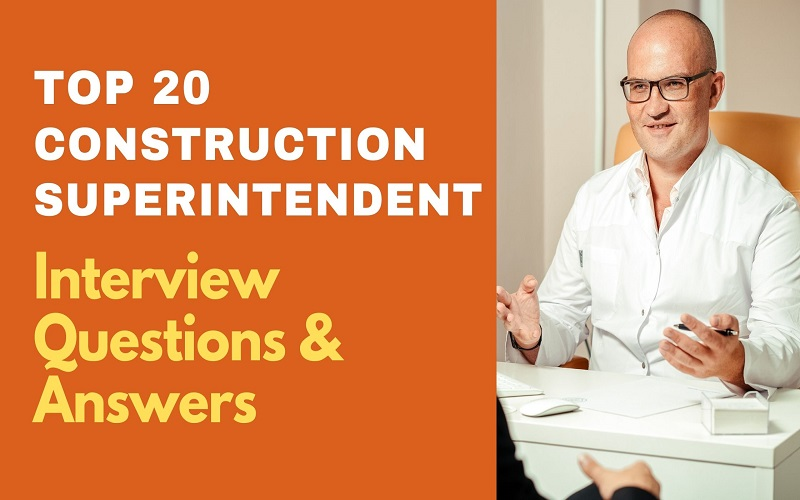 Construction Superintendent Interview Questions and Answers