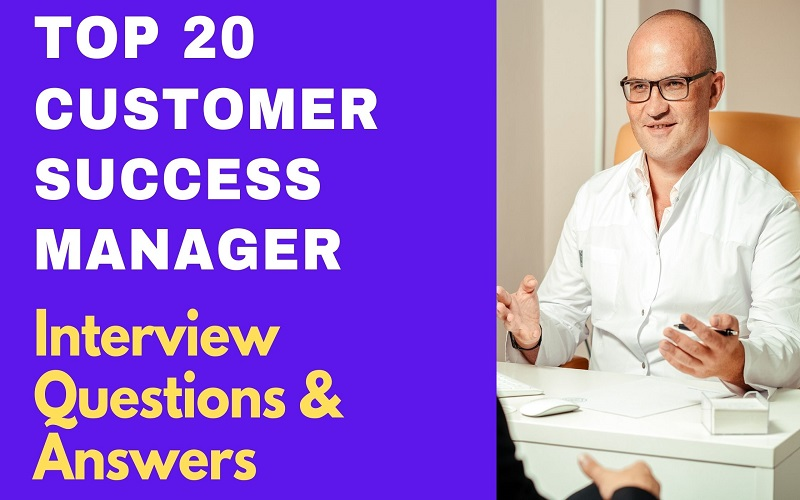 Customer Success Manager Interview Questions and Answers