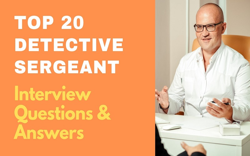 Detective Sergeant Interview Questions and Answers