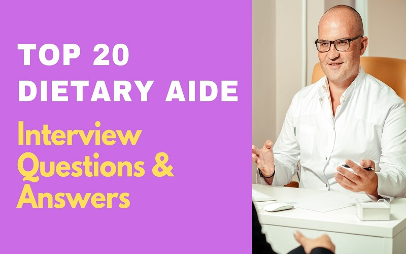 Dietary Aide Interview Questions and Answers