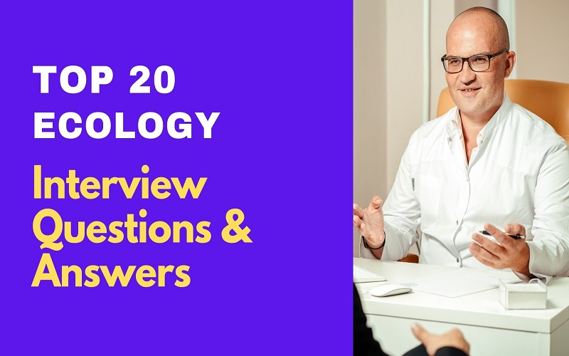 Ecology Interview Questions And Answers