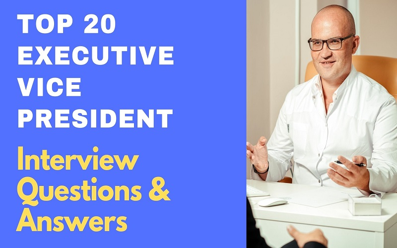 Executive Vice President Interview Questions & Answers
