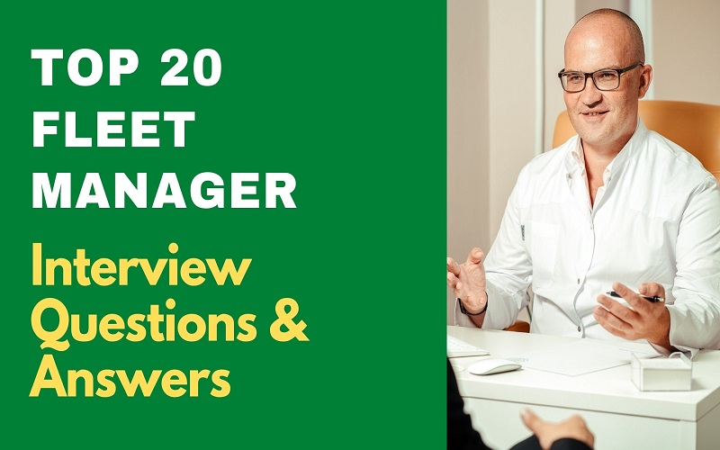 Fleet Manager Interview Questions and Answers