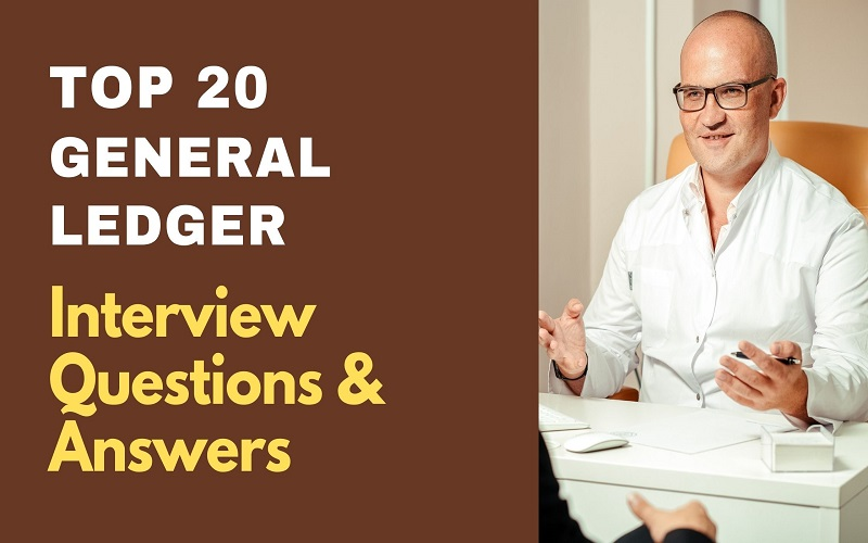 General Ledger Interview Questions and Answers