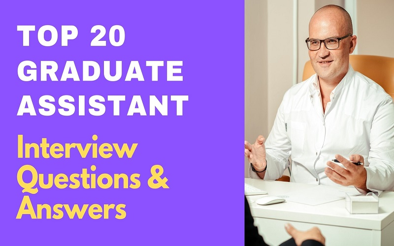 Graduate Assistant Interview Questions and Answers