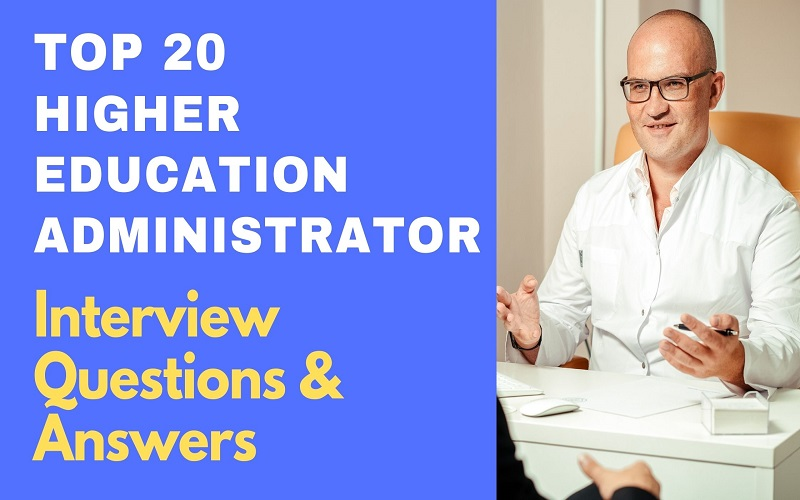 Higher Education Administrator Interview Questions & Answers