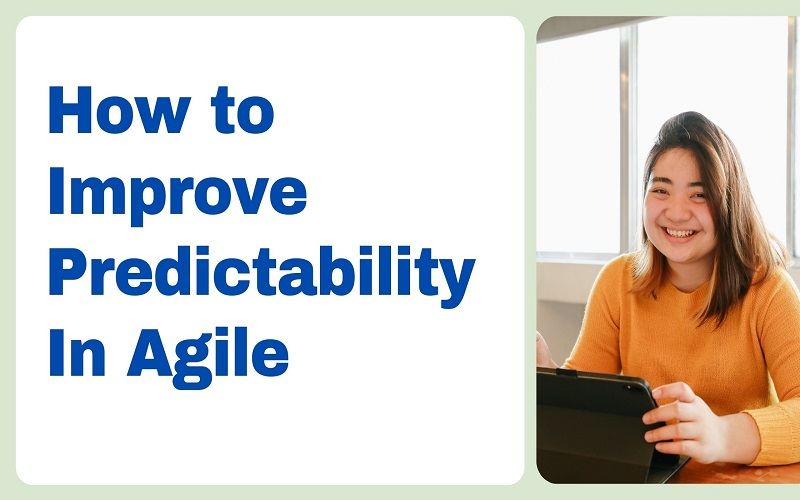 How to Improve Predictability In Agile